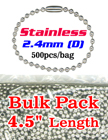 "Stainless Ball Chains - Bulk Pack -  2.4mm by 4.5"" Long LY-7024S-4.5-BP/Bag-of-500Pcs"
